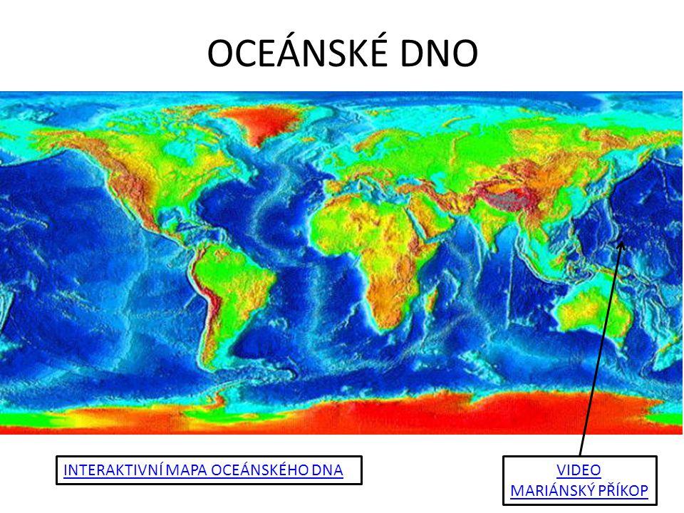 OCEÁNSKÉ DNO INTERAKTIVNÍ MAPA OCEÁNSKÉHO DNA VIDEO MARIÁNSKÝ PŘÍKOP