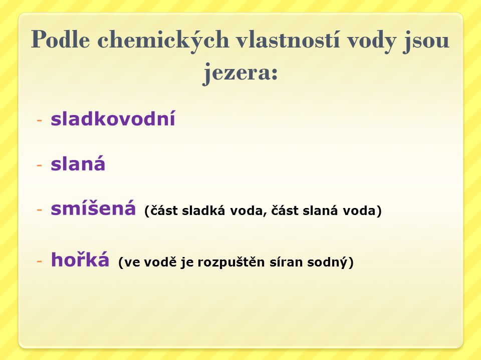 Podle chemických vlastností vody jsou jezera: