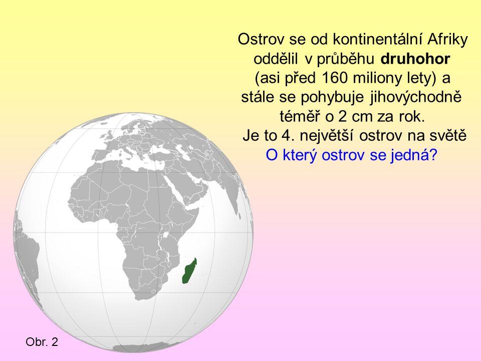 Ostrov se od kontinentální Afriky oddělil v průběhu druhohor
