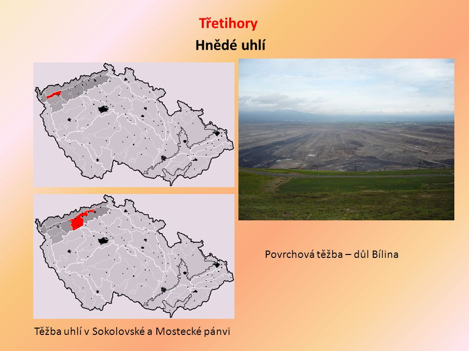 Třetihory Hnědé uhlí Povrchová těžba – důl Bílina