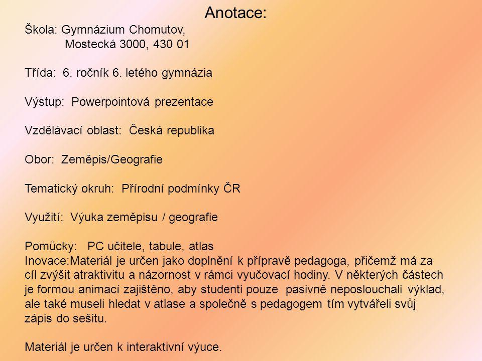 Anotace: Škola: Gymnázium Chomutov, Mostecká 3000, 430 01
