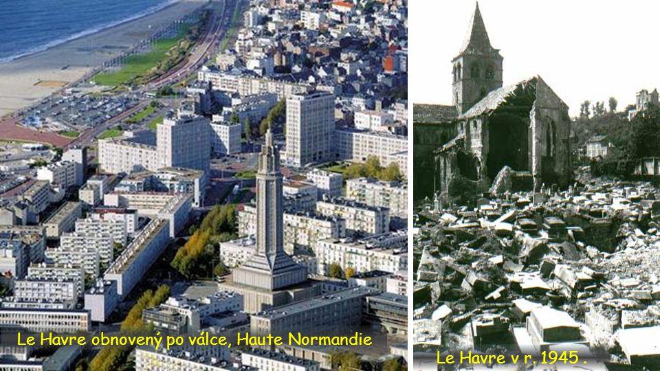 Le Havre obnovený po válce, Haute Normandie
