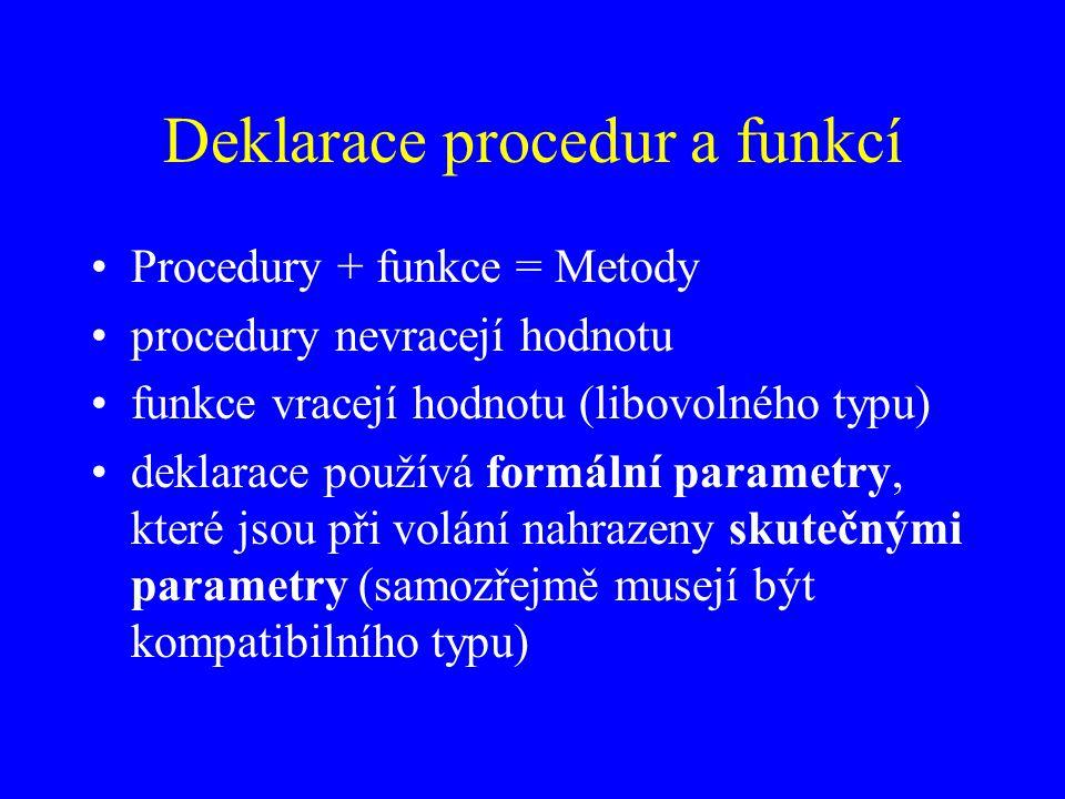 Deklarace procedur a funkcí