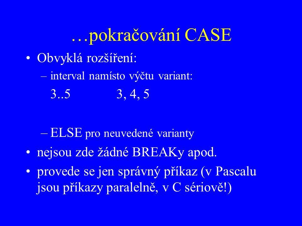 …pokračování CASE Obvyklá rozšíření: 3..5 3, 4, 5
