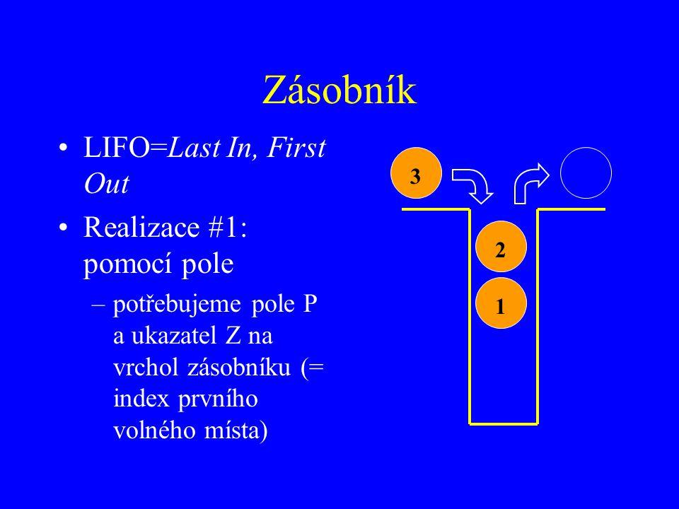 Zásobník LIFO=Last In, First Out Realizace #1: pomocí pole