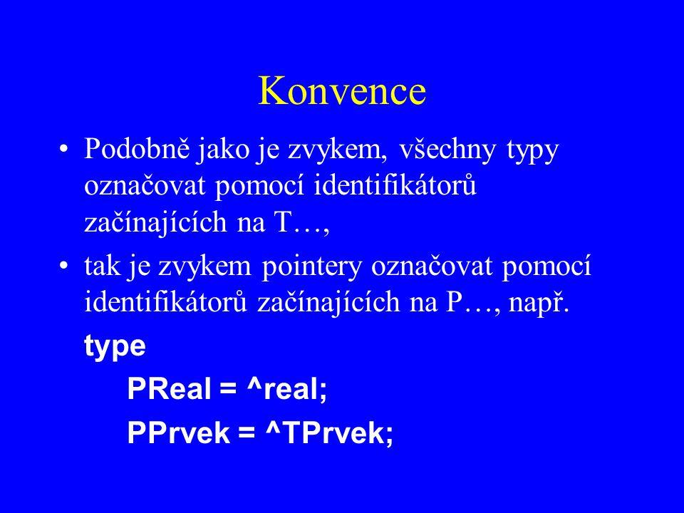Konvence Podobně jako je zvykem, všechny typy označovat pomocí identifikátorů začínajících na T…,