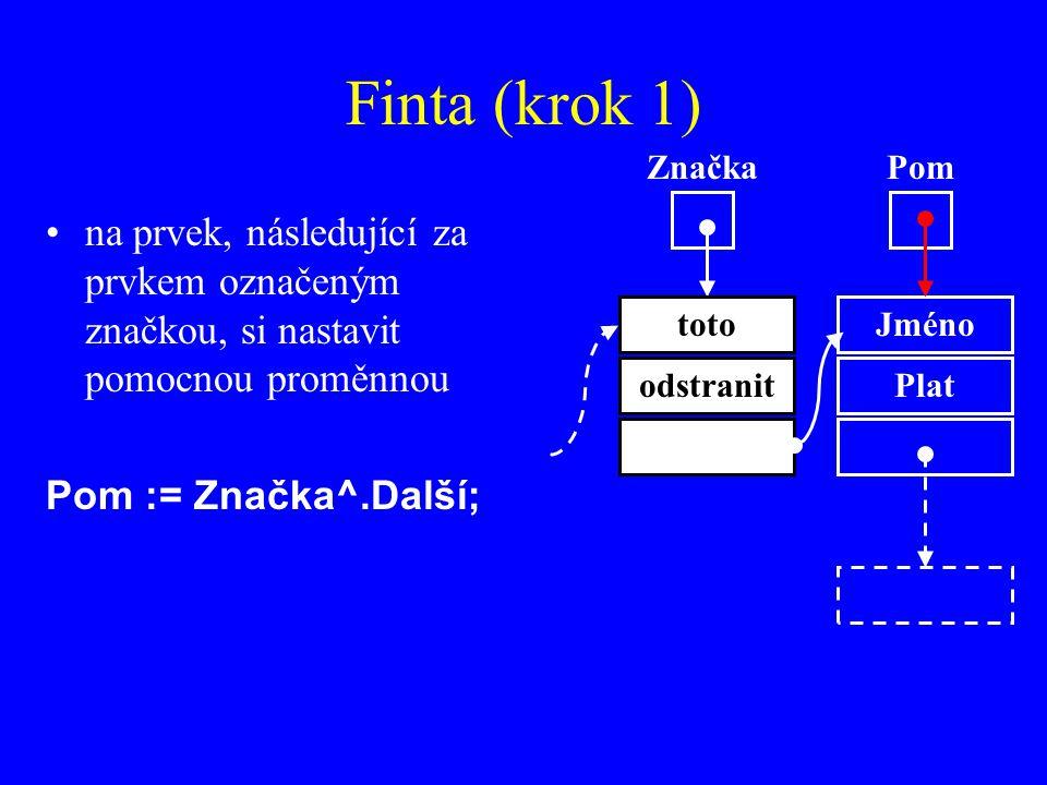 Finta (krok 1) Značka. Pom. na prvek, následující za prvkem označeným značkou, si nastavit pomocnou proměnnou.