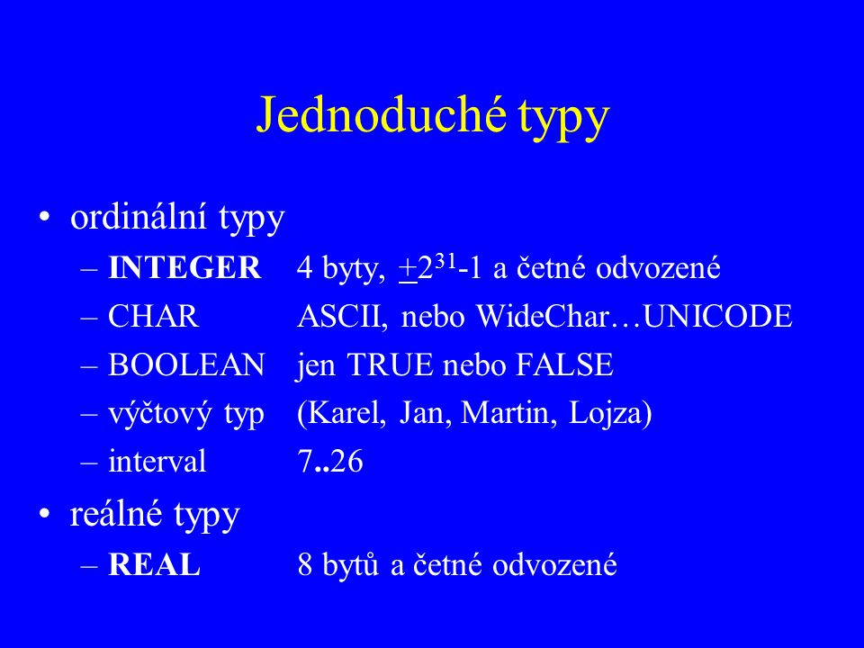 Jednoduché typy ordinální typy reálné typy