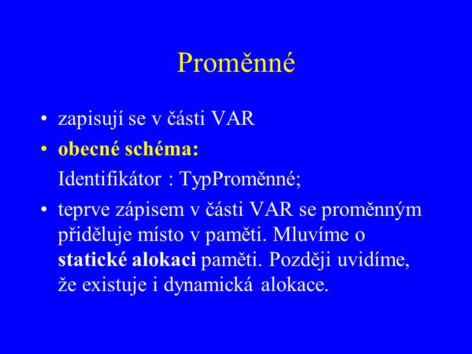 Proměnné zapisují se v části VAR obecné schéma: