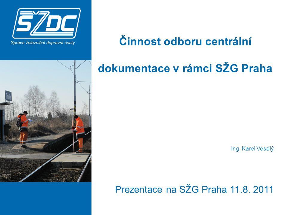 Činnost odboru centrální dokumentace v rámci SŽG Praha