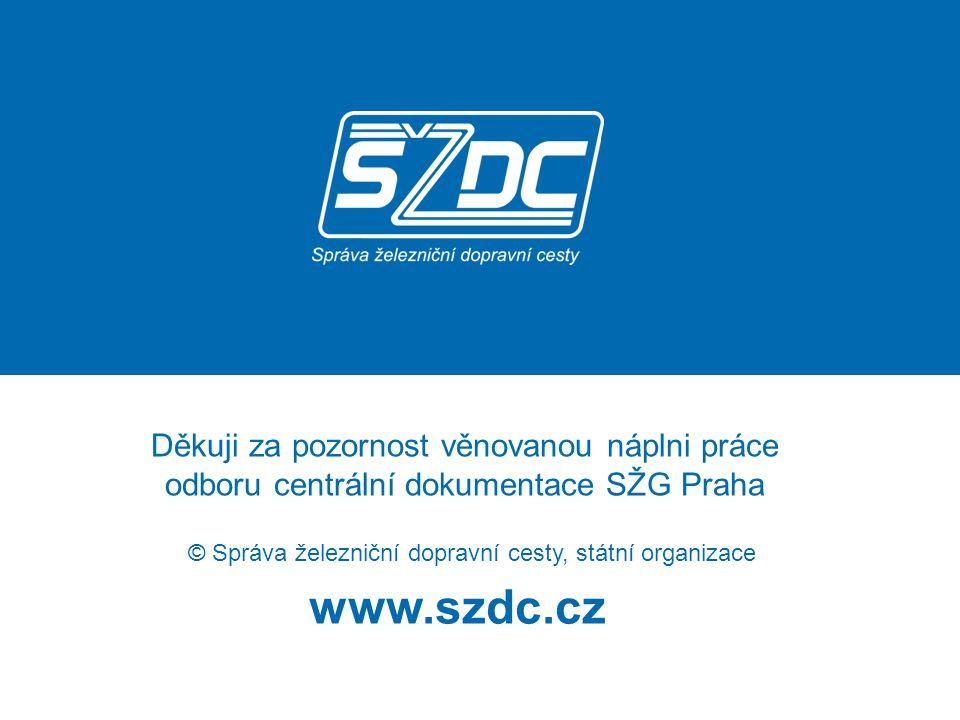 Děkuji za pozornost věnovanou náplni práce odboru centrální dokumentace SŽG Praha