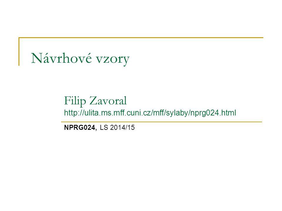 Návrhové vzory Filip Zavoral