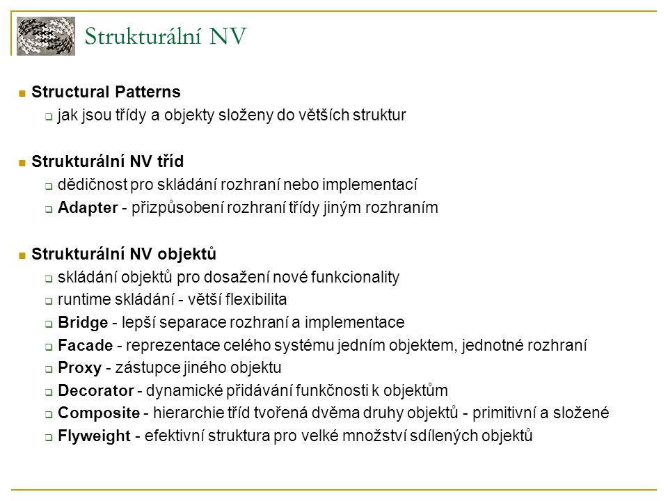 Strukturální NV Structural Patterns Strukturální NV tříd