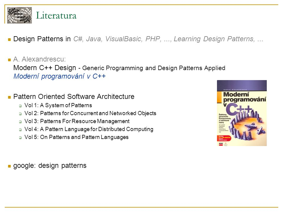 Literatura Design Patterns in C#, Java, VisualBasic, PHP, ..., Learning Design Patterns, ...