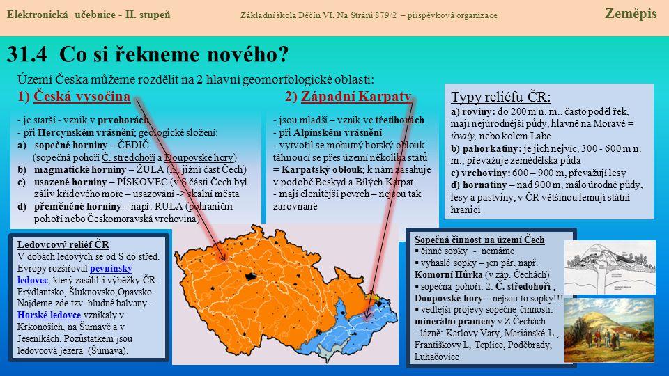 31.4 Co si řekneme nového 1) Česká vysočina 2) Západní Karpaty