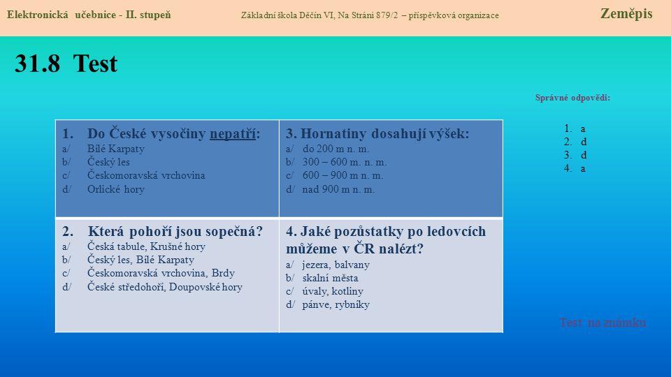 31.8 Test Do České vysočiny nepatří: 3. Hornatiny dosahují výšek: