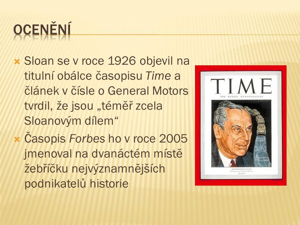 """ocenění Sloan se v roce 1926 objevil na titulní obálce časopisu Time a článek v čísle o General Motors tvrdil, že jsou """"téměř zcela Sloanovým dílem"""