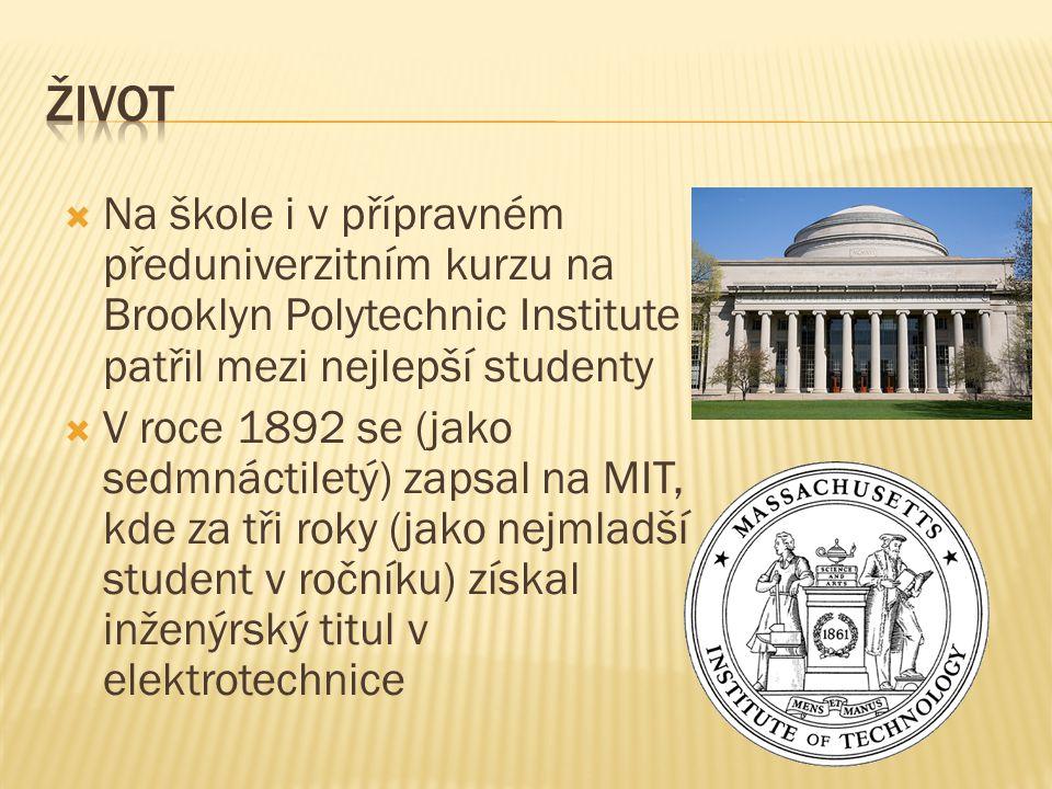 ŽIVOT Na škole i v přípravném předuniverzitním kurzu na Brooklyn Polytechnic Institute patřil mezi nejlepší studenty.