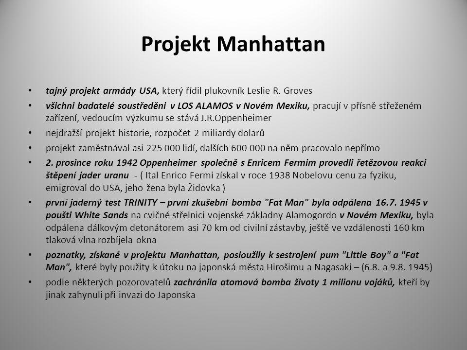 Projekt Manhattan tajný projekt armády USA, který řídil plukovník Leslie R. Groves.