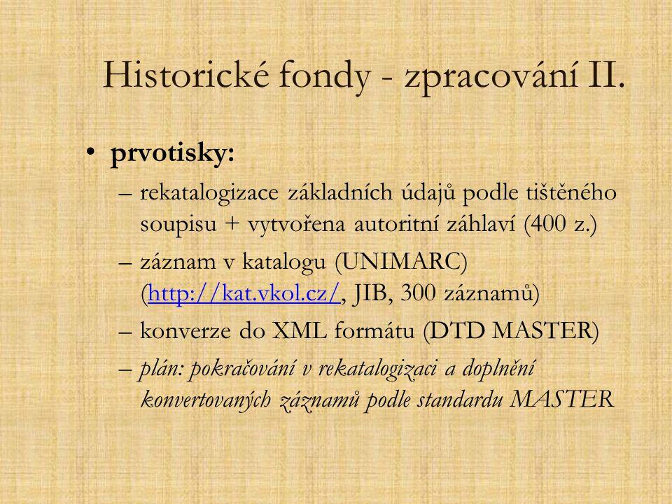 Historické fondy - zpracování II.