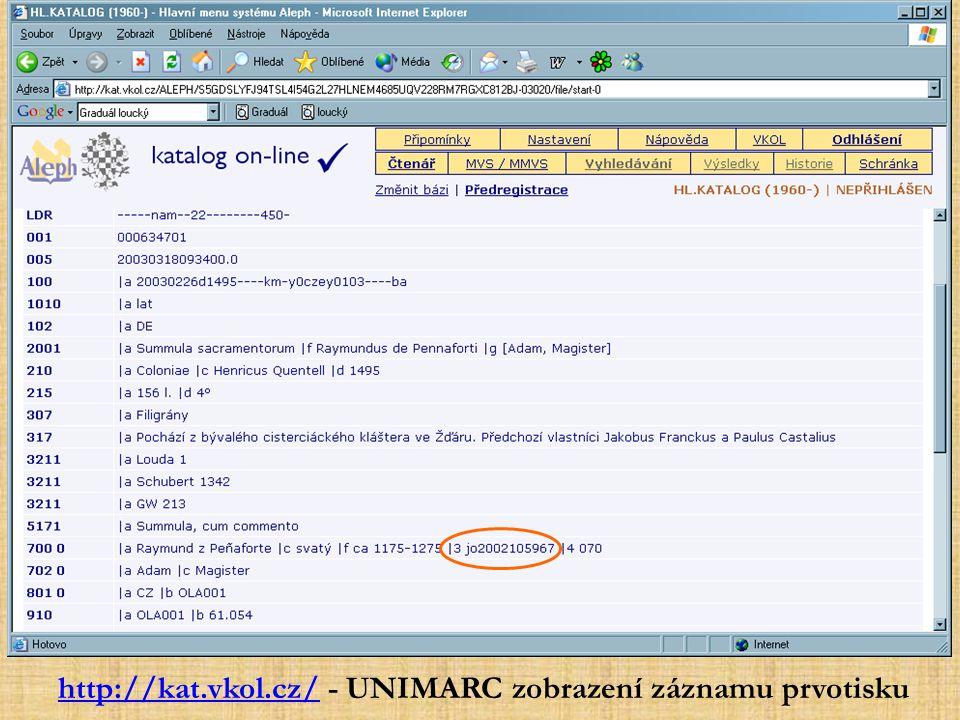 http://kat.vkol.cz/ - UNIMARC zobrazení záznamu prvotisku