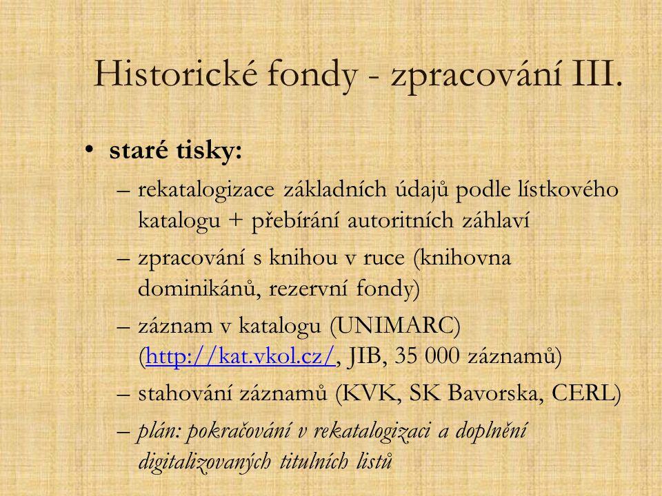 Historické fondy - zpracování III.