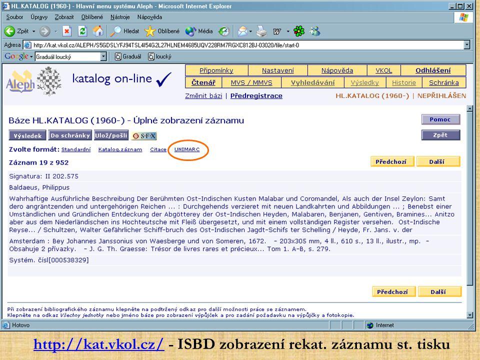 http://kat.vkol.cz/ - ISBD zobrazení rekat. záznamu st. tisku
