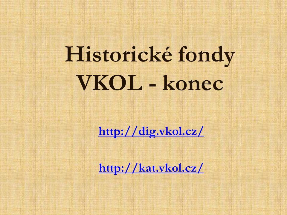 Historické fondy VKOL - konec