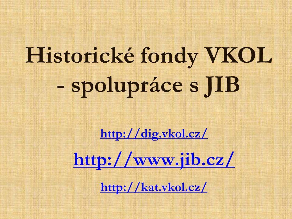 Historické fondy VKOL - spolupráce s JIB