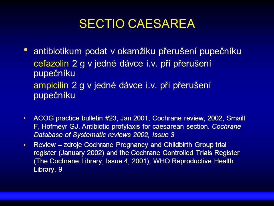 SECTIO CAESAREA antibiotikum podat v okamžiku přerušení pupečníku