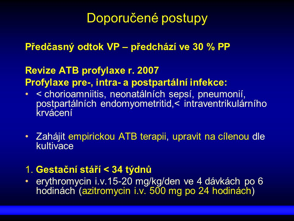Doporučené postupy Předčasný odtok VP – předchází ve 30 % PP