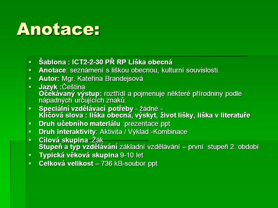 Anotace: Šablona : ICT2-2-30 PŘ RP Liška obecná