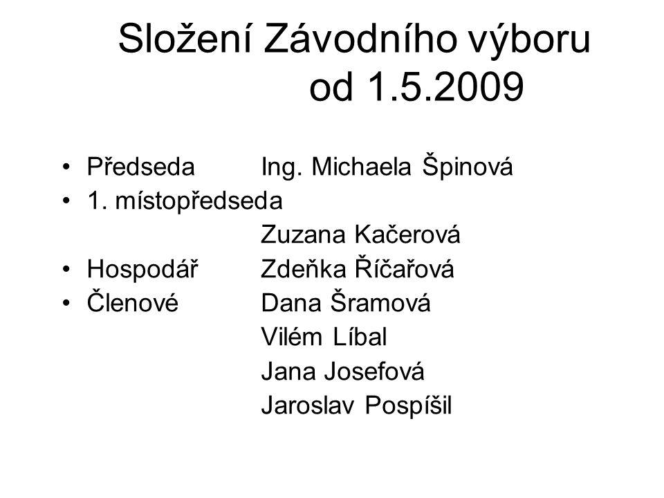 Složení Závodního výboru od 1.5.2009
