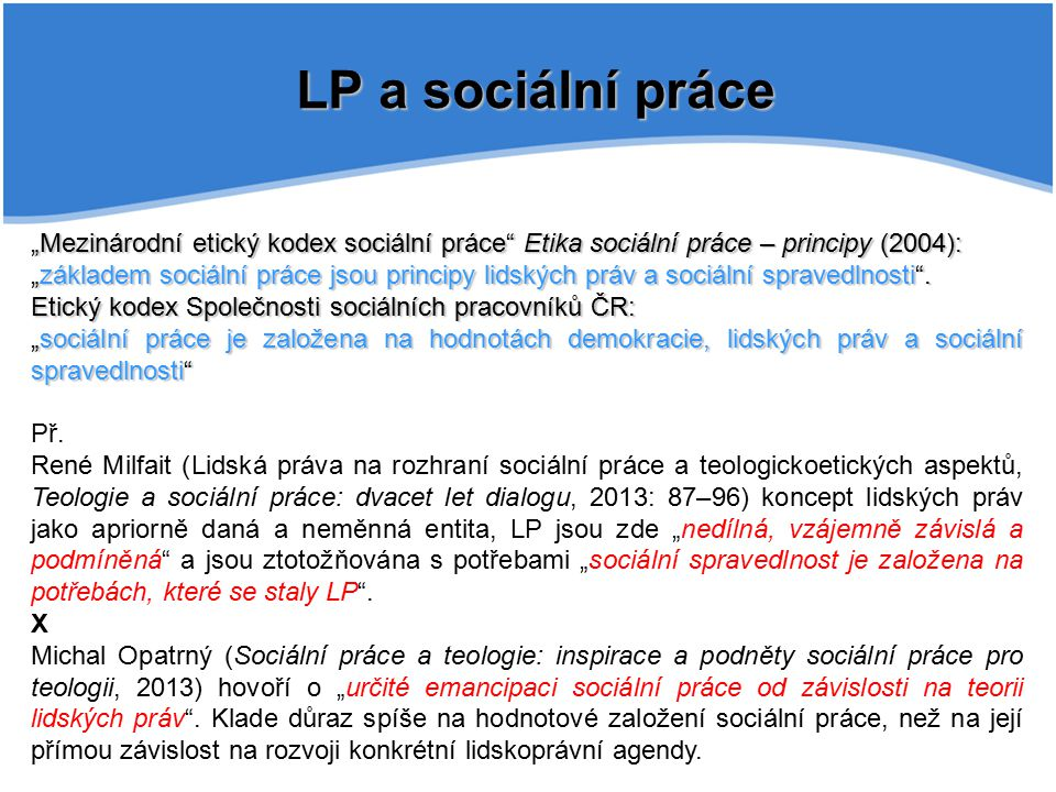 """LP a sociální práce """"Mezinárodní etický kodex sociální práce Etika sociální práce – principy (2004):"""