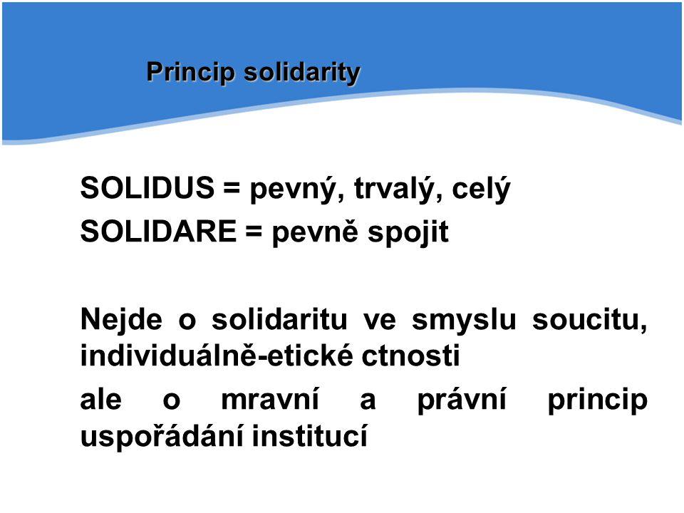 SOLIDUS = pevný, trvalý, celý SOLIDARE = pevně spojit