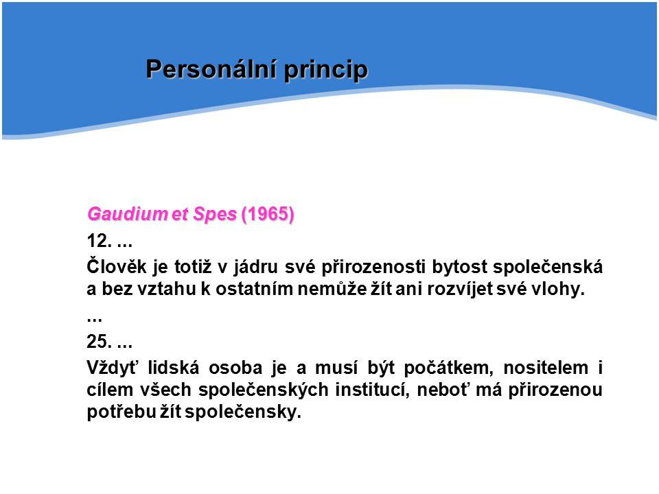 Personální princip Gaudium et Spes (1965) 12. ...