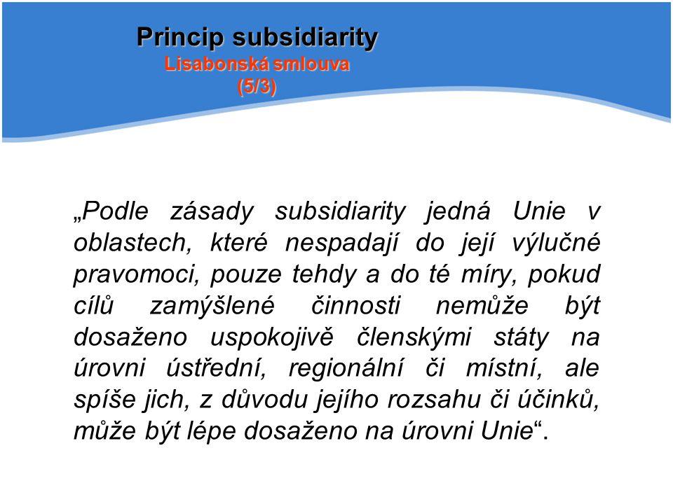Princip subsidiarity Lisabonská smlouva (5/3)