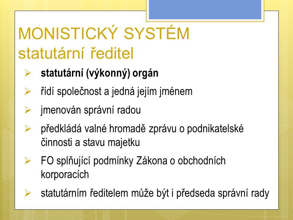 MONISTICKÝ SYSTÉM statutární ředitel