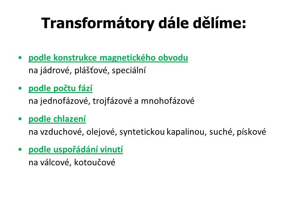 Transformátory dále dělíme: