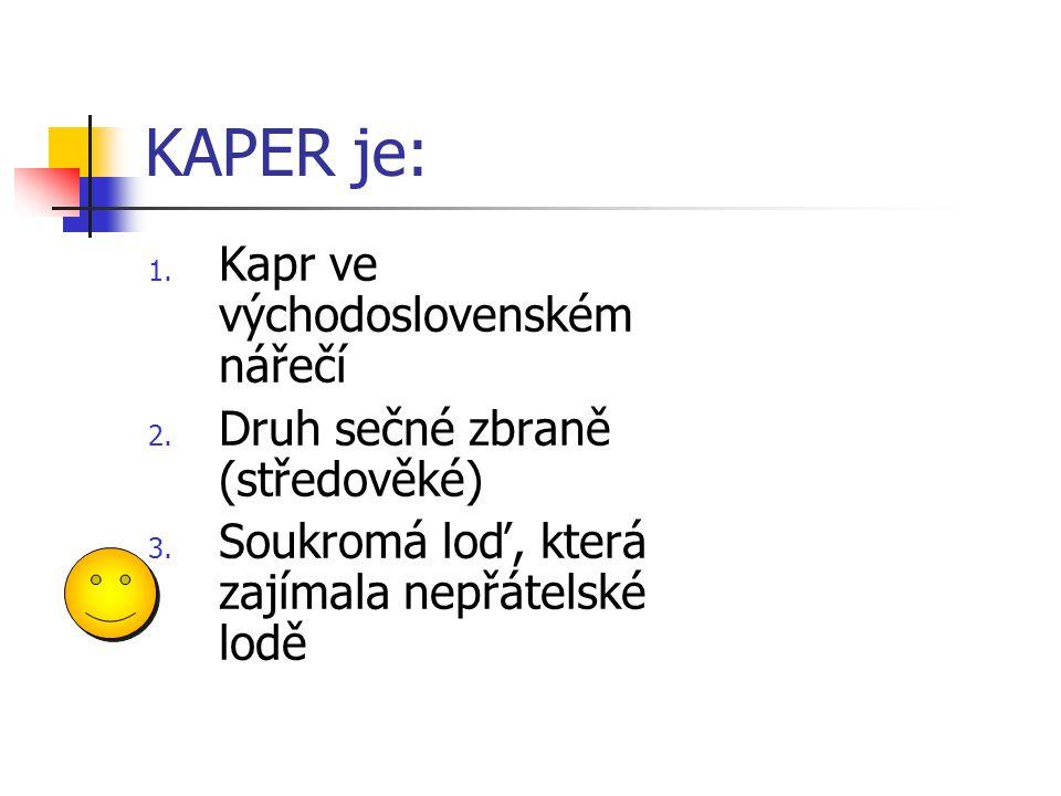 KAPER je: Kapr ve východoslovenském nářečí