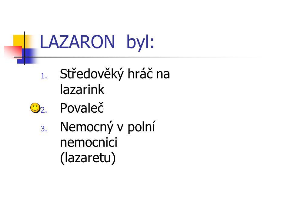 LAZARON byl: Středověký hráč na lazarink Povaleč