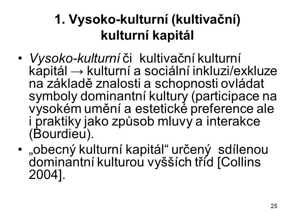 1. Vysoko-kulturní (kultivační) kulturní kapitál
