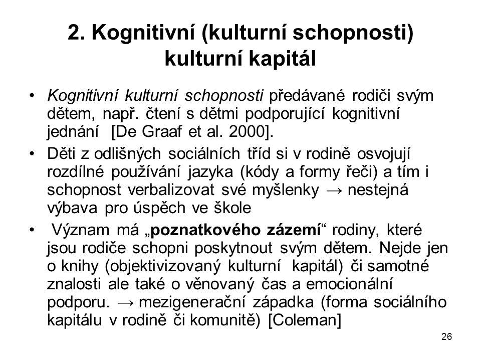 2. Kognitivní (kulturní schopnosti) kulturní kapitál