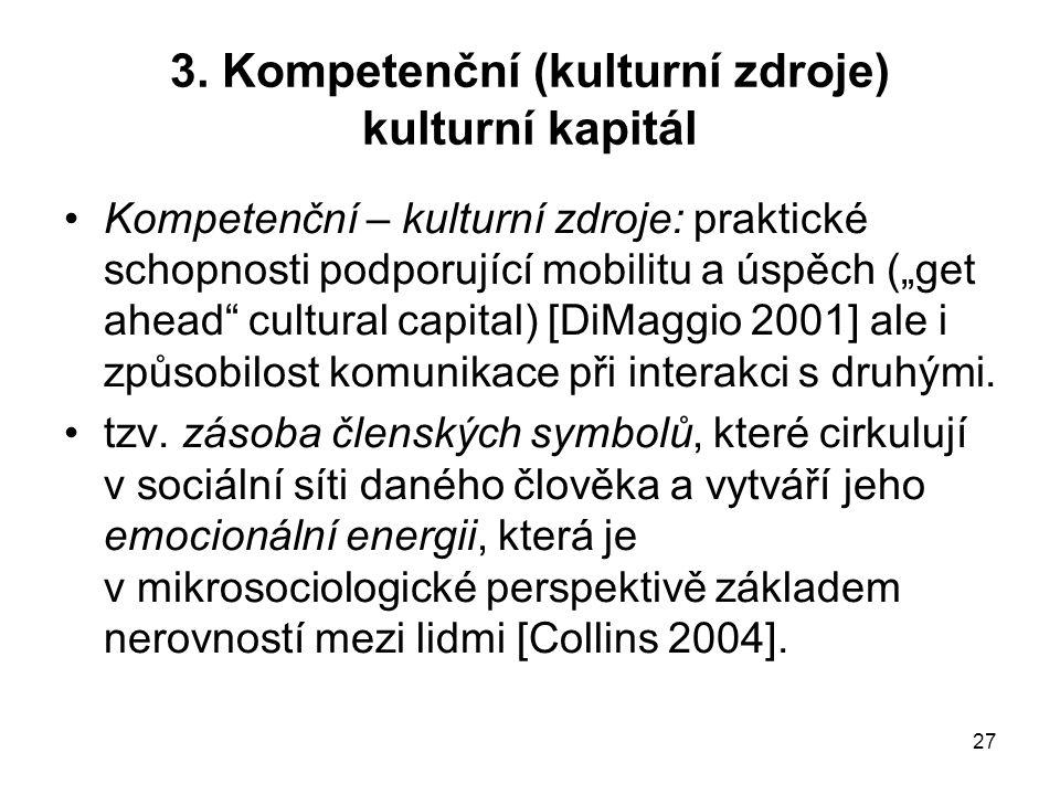3. Kompetenční (kulturní zdroje) kulturní kapitál