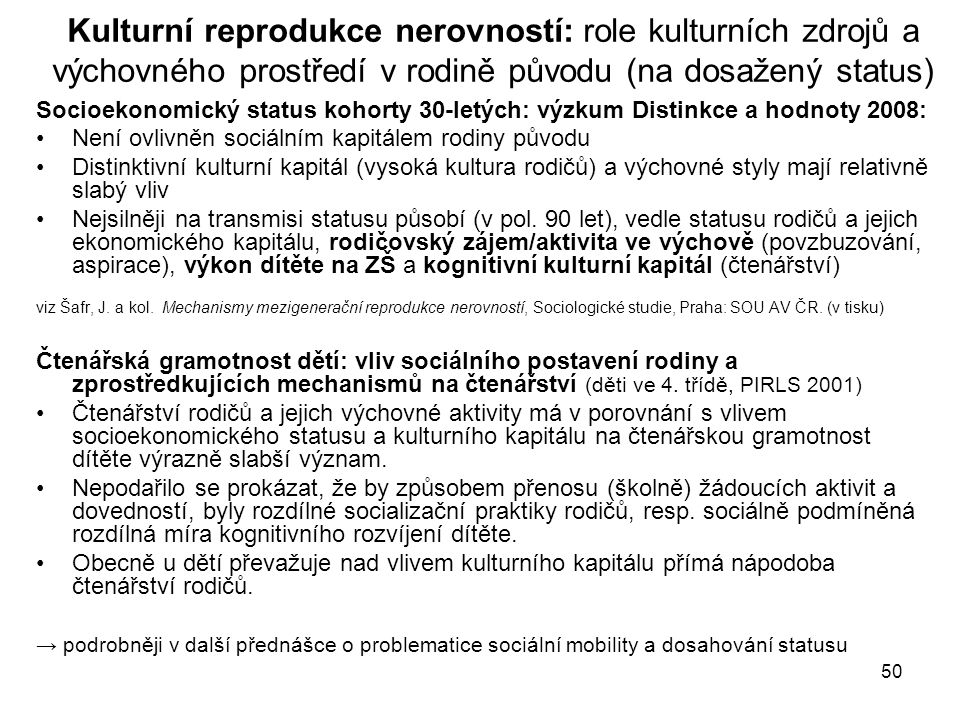 Kulturní reprodukce nerovností: role kulturních zdrojů a výchovného prostředí v rodině původu (na dosažený status)
