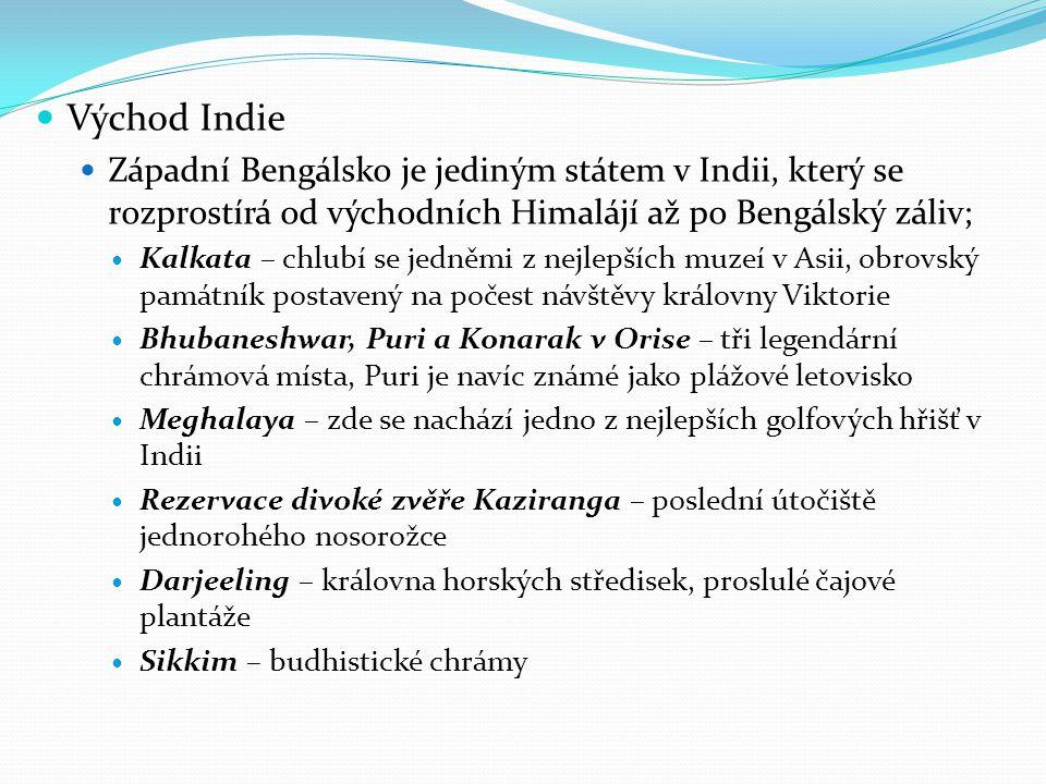 Východ Indie Západní Bengálsko je jediným státem v Indii, který se rozprostírá od východních Himalájí až po Bengálský záliv;