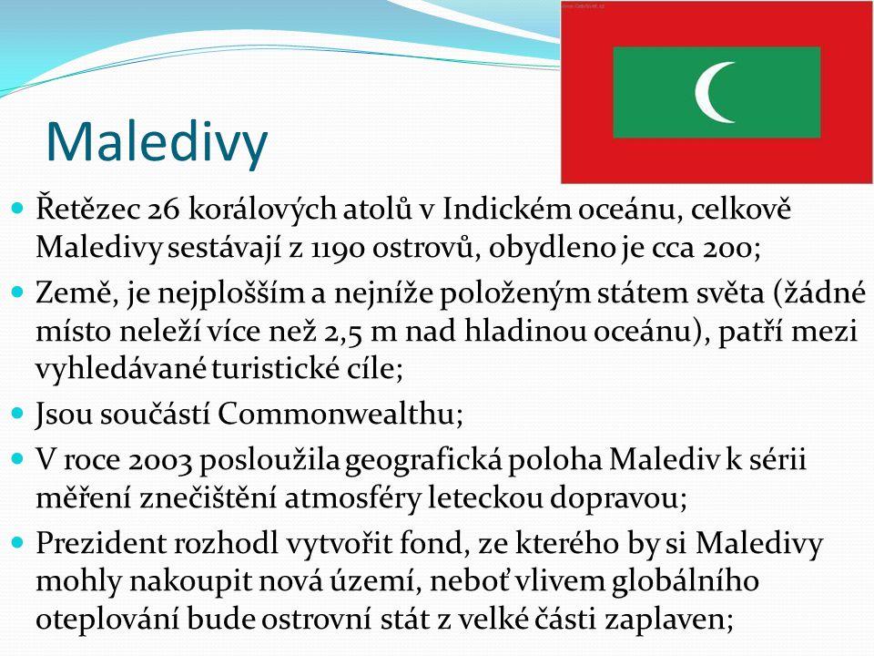 Maledivy Řetězec 26 korálových atolů v Indickém oceánu, celkově Maledivy sestávají z 1190 ostrovů, obydleno je cca 200;
