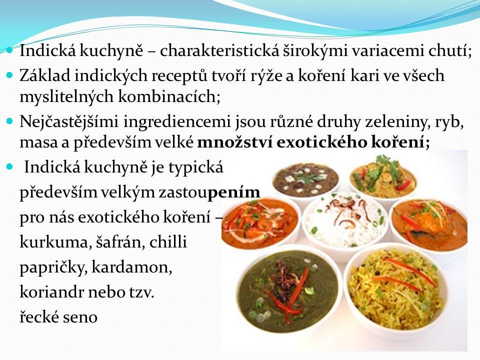 Indická kuchyně – charakteristická širokými variacemi chutí;