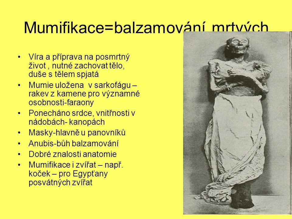 Mumifikace=balzamování mrtvých