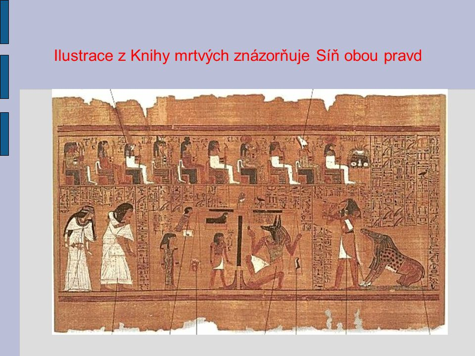 Ilustrace z Knihy mrtvých znázorňuje Síň obou pravd